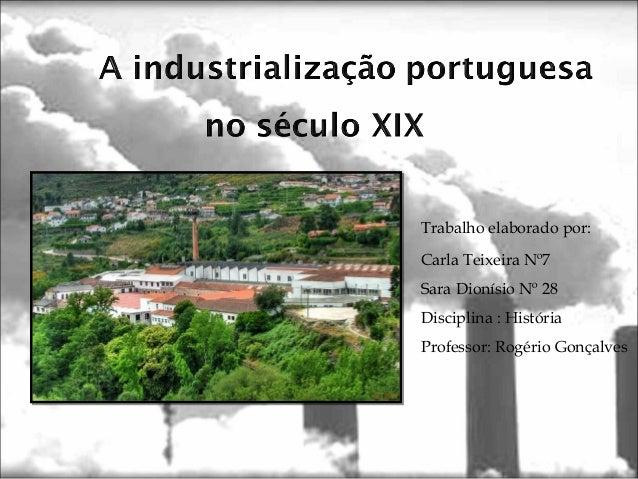 Trabalho elaborado por:Carla Teixeira Nº7Sara Dionísio Nº 28Disciplina : HistóriaProfessor: Rogério Gonçalves