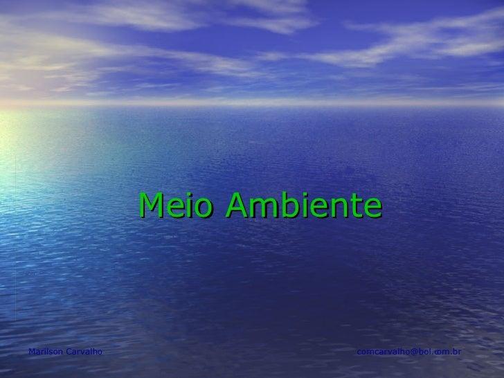 Meio Ambiente Marilson Carvalho  comcarvalho@bol.com.br