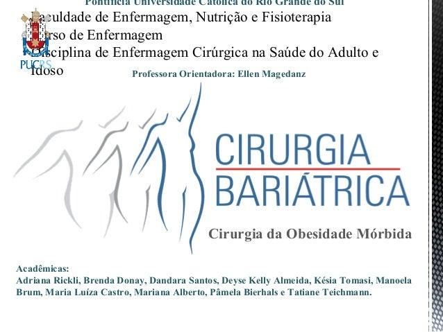 Pontifícia Universidade Católica do Rio Grande do Sul  Faculdade de Enfermagem, Nutrição e Fisioterapia  Curso de Enfermag...