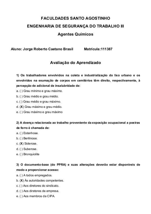 FACULDADES SANTO AGOSTINHO ENGENHARIA DE SEGURANÇA DO TRABALHO III Agentes Químicos Aluno: Jorge Roberto Caetano Brasil Ma...