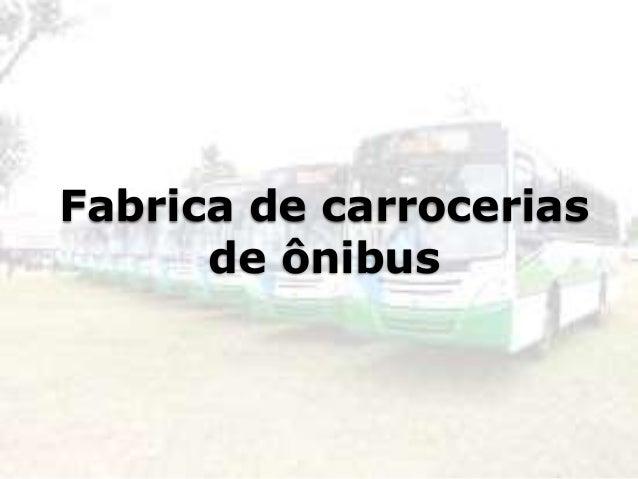 Fabrica de carrocerias de ônibus