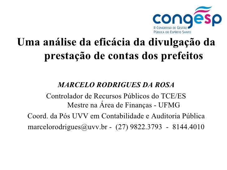 Uma análise da eficácia da divulgação da prestação de contas dos prefeitos MARCELO RODRIGUES DA ROSA Controlador de Recurs...