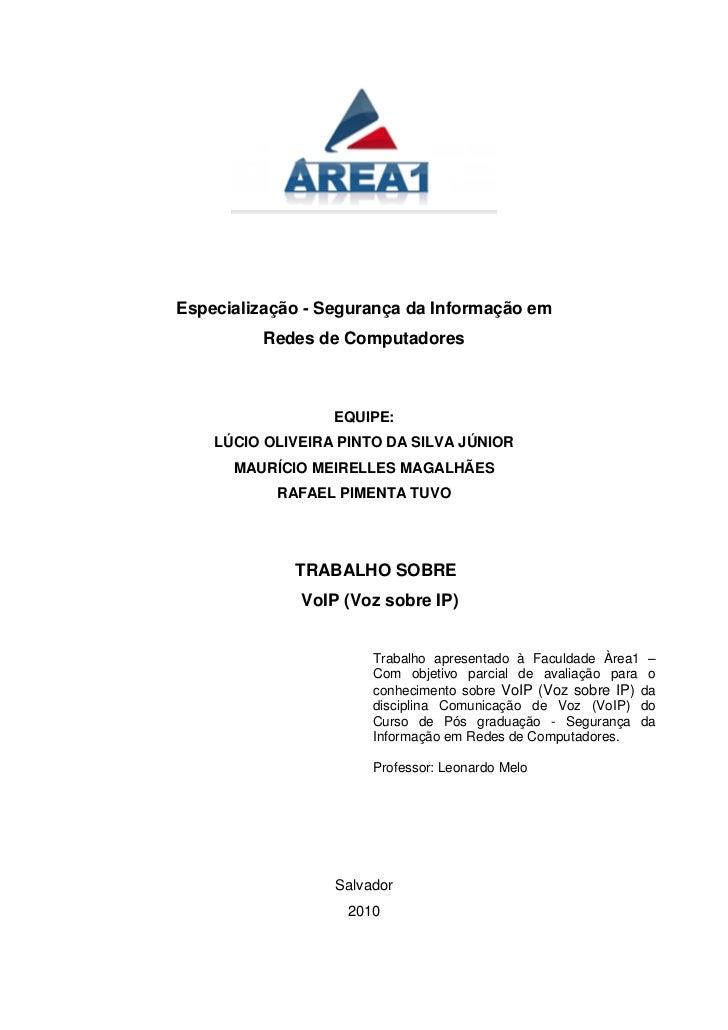 Especialização - Segurança da Informação em         Redes de Computadores                  EQUIPE:    LÚCIO OLIVEIRA PINTO...