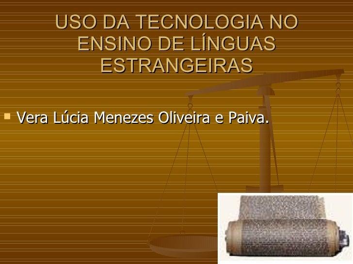 O Uso da Tecnologia no Ensino de Línguas Estrangeiras