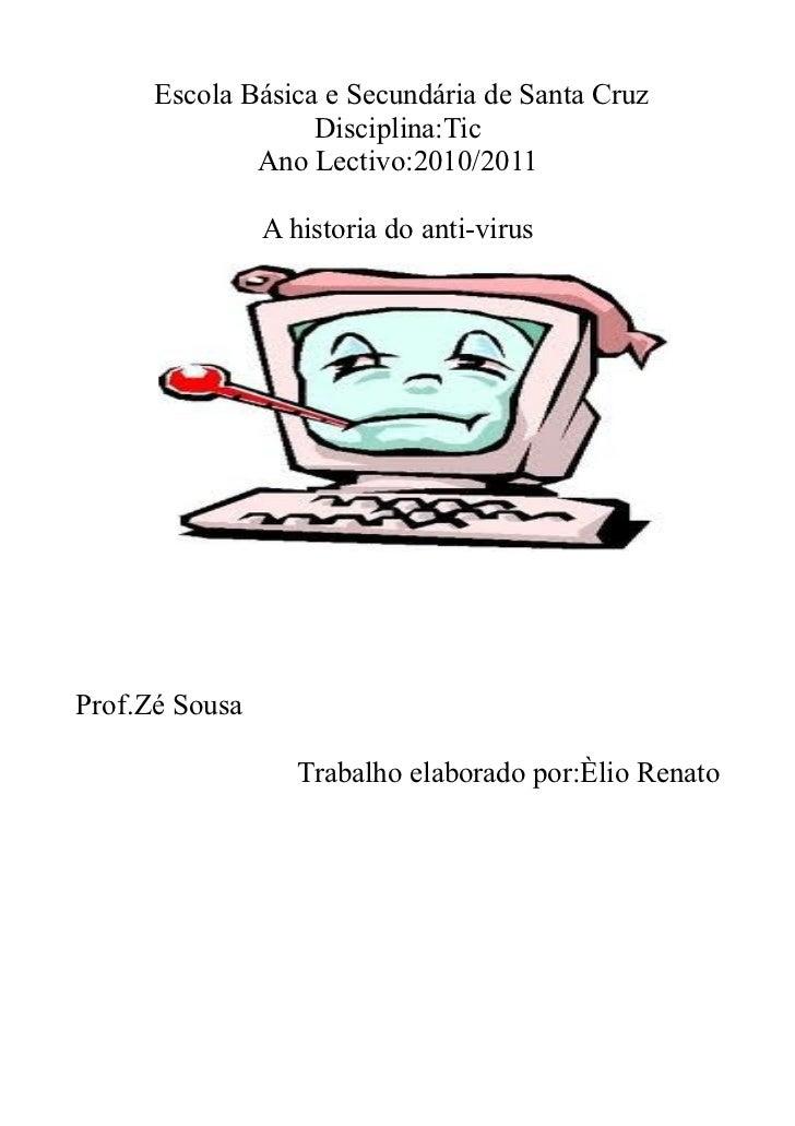 Escola Básica e Secundária de Santa Cruz                   Disciplina:Tic              Ano Lectivo:2010/2011              ...