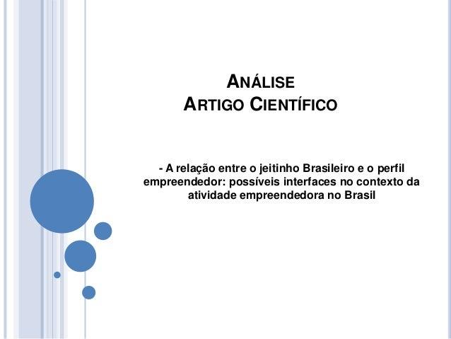 ANÁLISE ARTIGO CIENTÍFICO - A relação entre o jeitinho Brasileiro e o perfil empreendedor: possíveis interfaces no context...