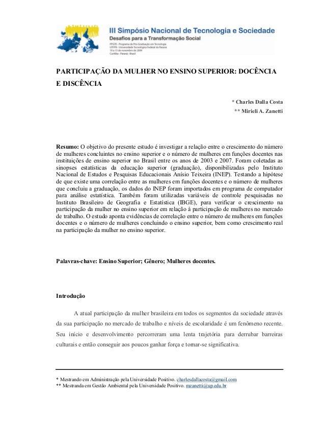 PARTICIPAÇÃO DA MULHER NO ENSINO SUPERIOR: DOCÊNCIA E DISCÊNCIA * Charles Dalla Costa ** Mirieli A. Zanetti Resumo: O obje...