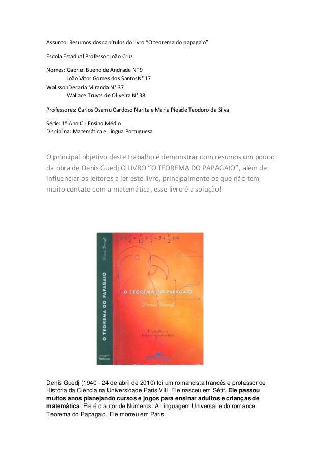 """Assunto: Resumos dos capítulos do livro """"O teorema do papagaio"""" Escola Estadual Professor João Cruz Nomes: Gabriel Bueno d..."""