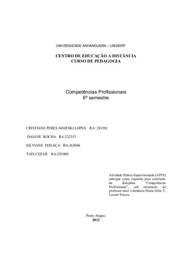 UNIVERSIDADE ANHANGUERA – UNIDERP               CENTRO DE EDUCAÇÃO A DISTÂNCIA                    CURSO DE PEDAGOGIA      ...