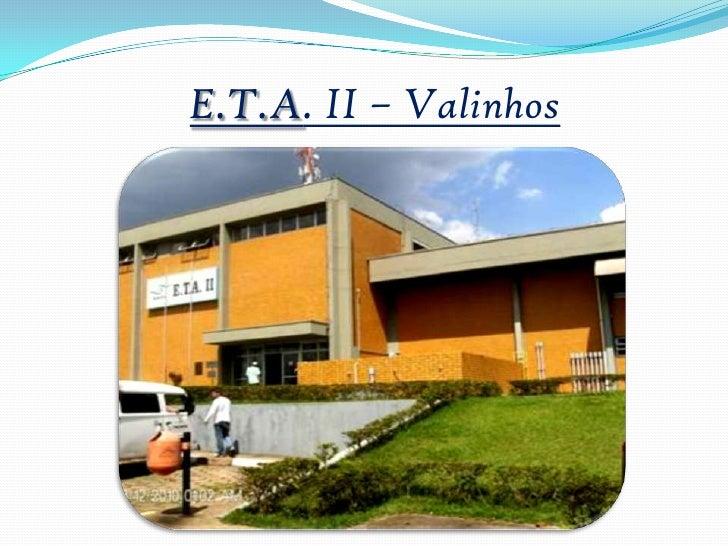 E.T.A. II – Valinhos  <br />