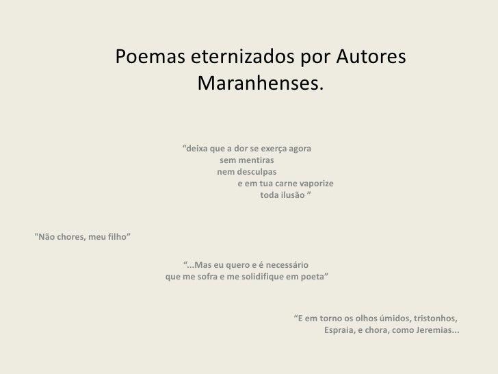 """Poemas eternizados por Autores                           Maranhenses.                              """"deixa que a dor se exe..."""