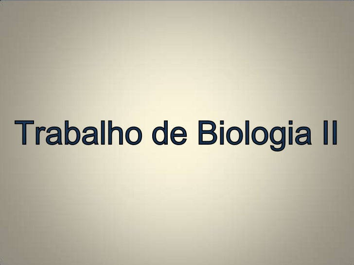 Trabalho de Biologia II