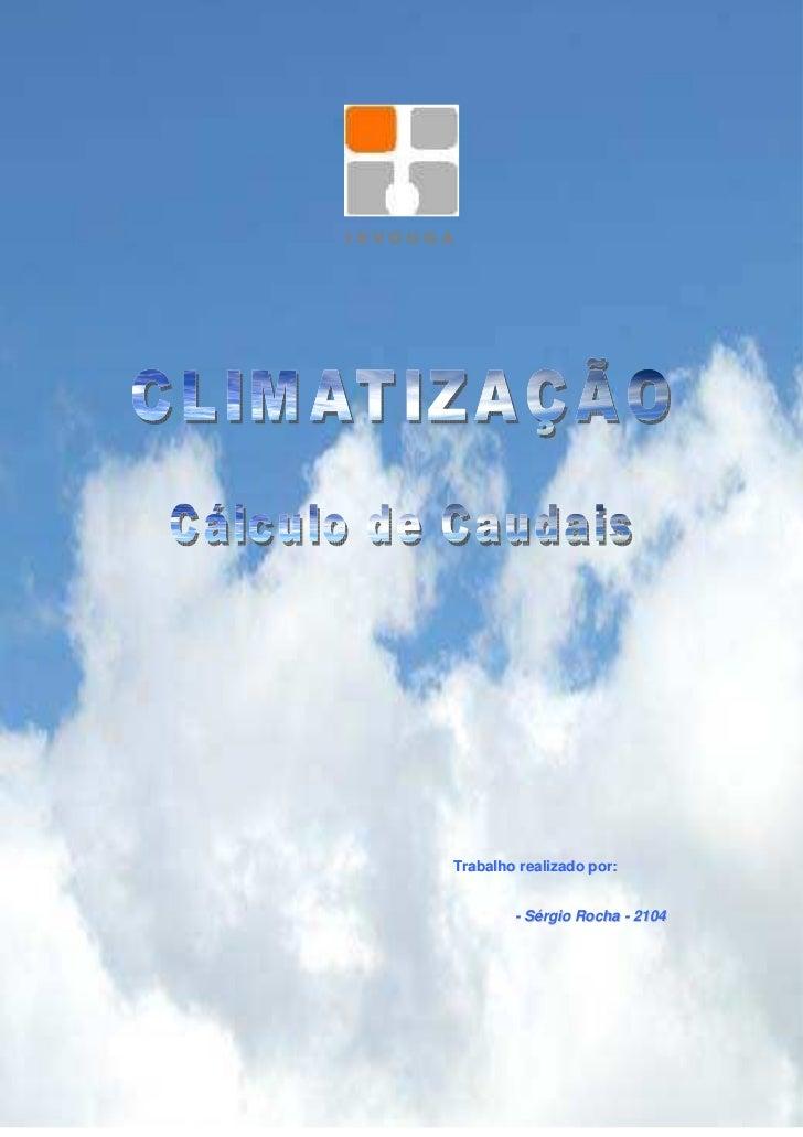 Trabalho de climatização (cálculo de caudais)