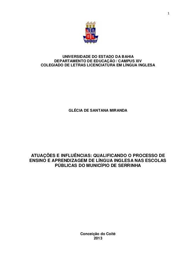 1 UNIVERSIDADE DO ESTADO DA BAHIA DEPARTAMENTO DE EDUCAÇÃO / CAMPUS XIV COLEGIADO DE LETRAS LICENCIATURA EM LÍNGUA INGLESA...
