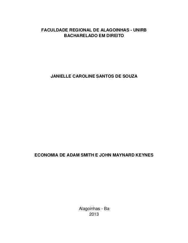 FACULDADE REGIONAL DE ALAGOINHAS - UNIRBBACHARELADO EM DIREITOJANIELLE CAROLINE SANTOS DE SOUZAECONOMIA DE ADAM SMITH E JO...
