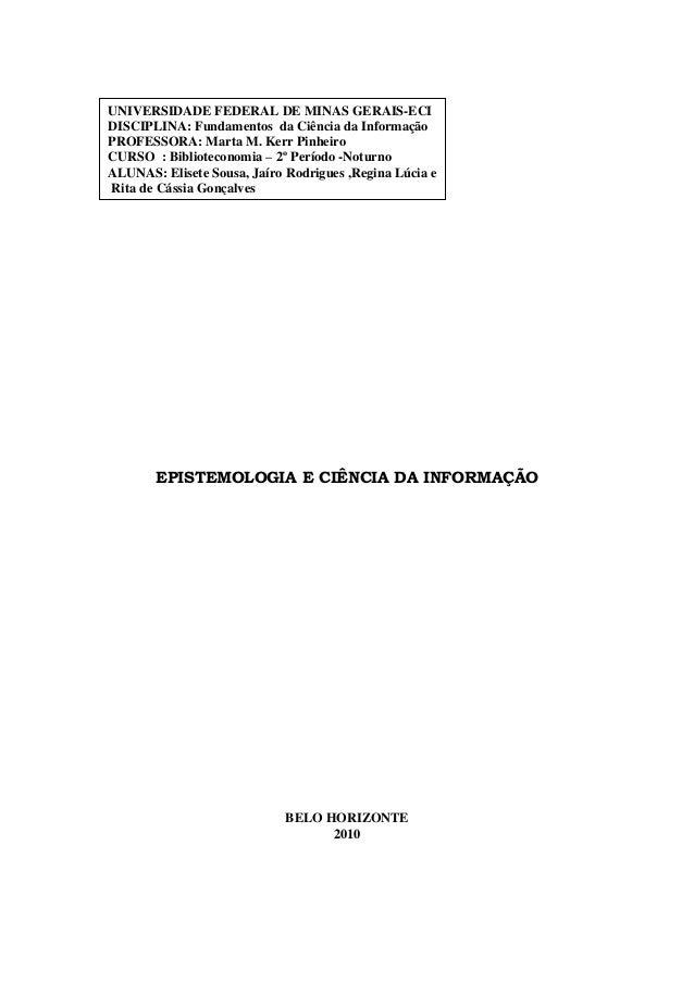 UNIVERSIDADE FEDERAL DE MINAS GERAIS-ECI DISCIPLINA: Fundamentos da Ciência da Informação PROFESSORA: Marta M. Kerr Pinhei...
