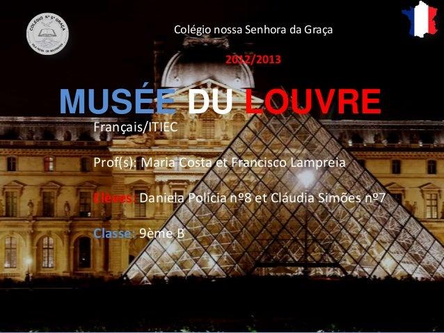 Le Louvre - Cláudia et Daniela- 9ème B-2013