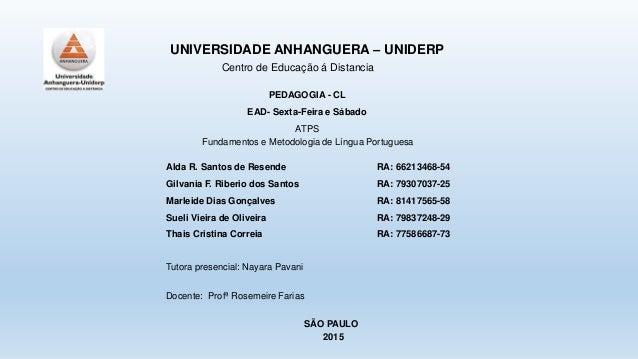 Alda R. Santos de Resende RA: 66213468-54 Gilvania F. Riberio dos Santos RA: 79307037-25 Marleide Dias Gonçalves Sueli Vie...