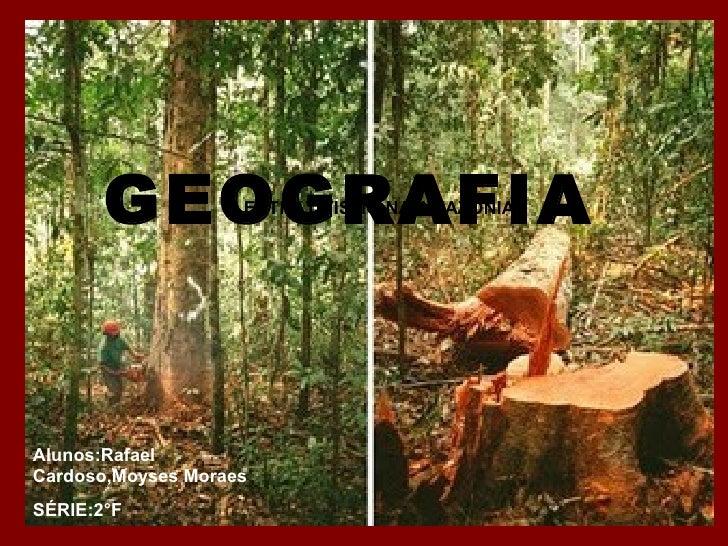 GEOGRAFIA EXTRATIVISMO NA AMAZÔNIA Alunos:Rafael Cardoso,Moyses Moraes SÉRIE:2°F