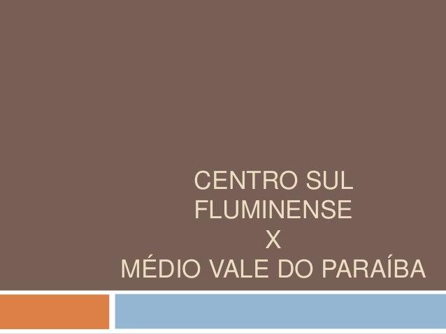 CENTRO SUL FLUMINENSE X MÉDIO VALE DO PARAÍBA
