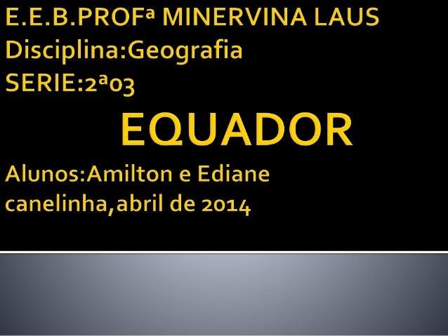  DADOS PRINCIPAIS:   Capital: Quito  Moeda: dólar americano  Nome Oficial: República do Equador  Nacionalidade: equatori...