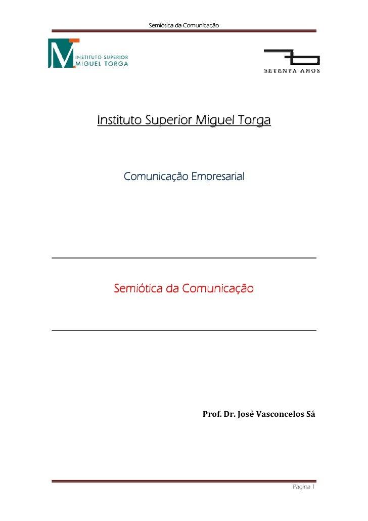Semiótica da Comunicação     Instituto Superior Miguel Torga        Comunicação Empresarial       Semiótica da Comunicação...