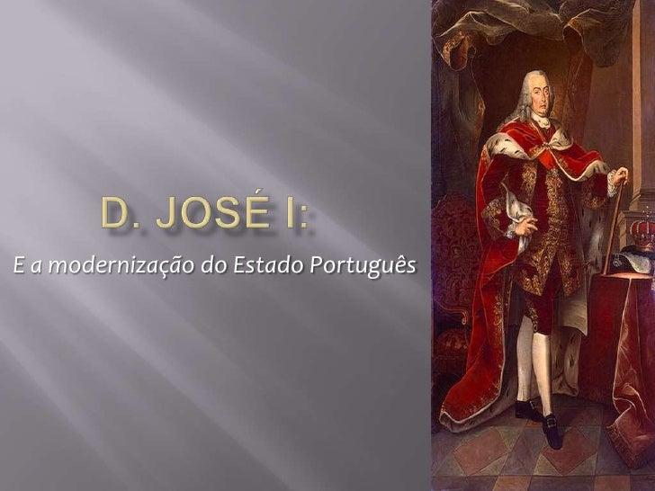 D. José I:<br />E a modernização do Estado Português<br />