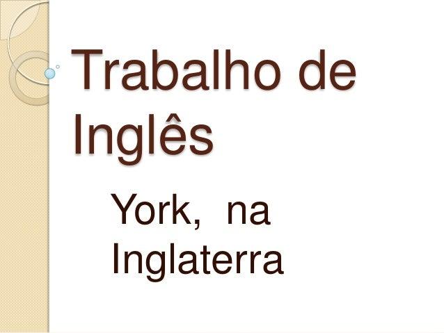Trabalho deInglês York, na Inglaterra