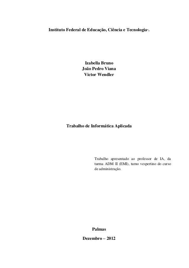 Instituto Federal de Educação, Ciência e Tecnologia·.                  Izabella Bruno                 João Pedro Viana    ...