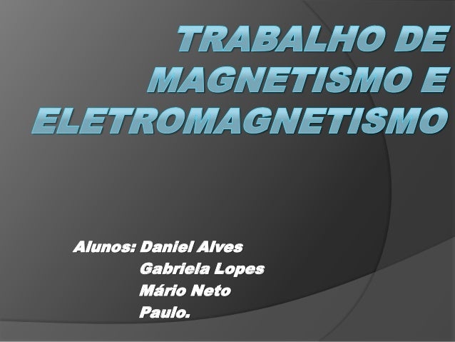 Alunos: Daniel Alves        Gabriela Lopes        Mário Neto        Paulo.