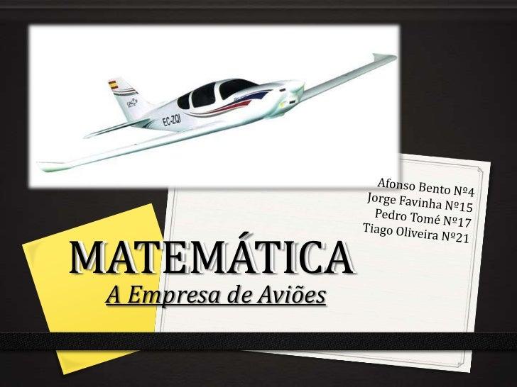 MATEMÁTICA A Empresa de Aviões