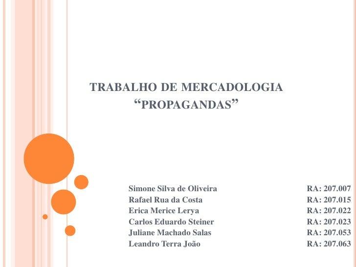 "trabalho de mercadologia""propagandas""<br />Simone Silva de OliveiraRA: 207.007<br />Rafael Rua da CostaRA: 207.015<b..."