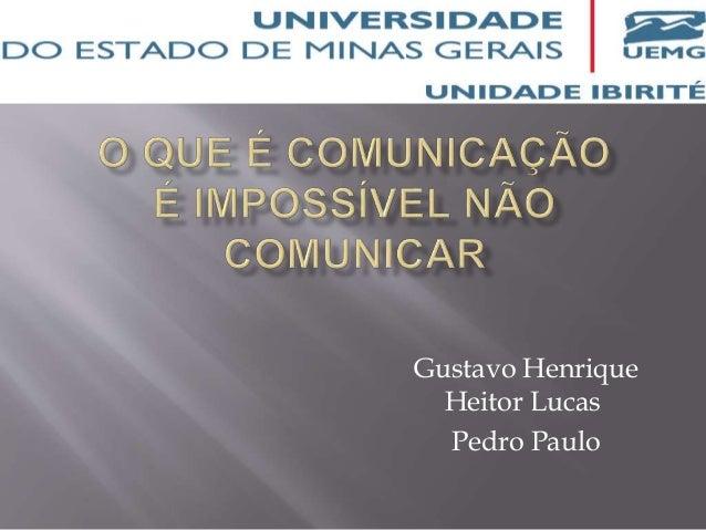 Gustavo Henrique Heitor Lucas Pedro Paulo