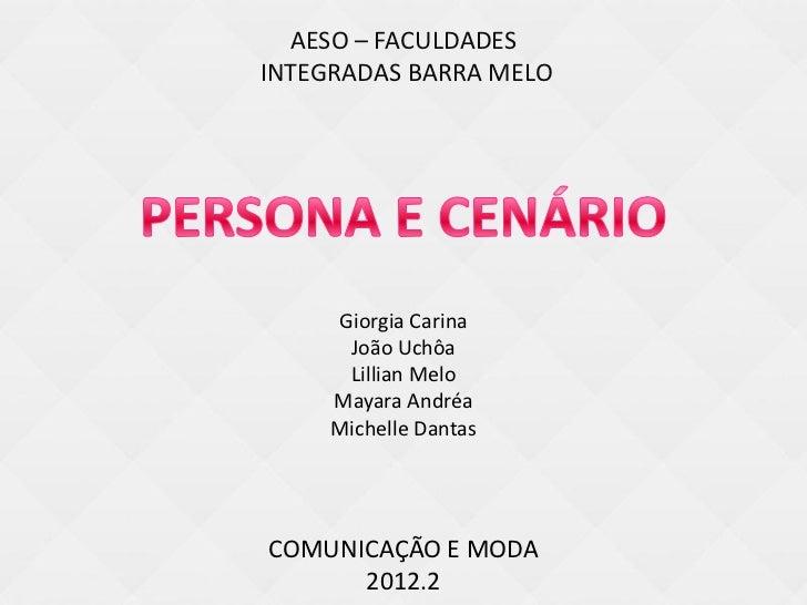 AESO – FACULDADESINTEGRADAS BARRA MELO     Giorgia Carina      João Uchôa      Lillian Melo     Mayara Andréa     Michelle...