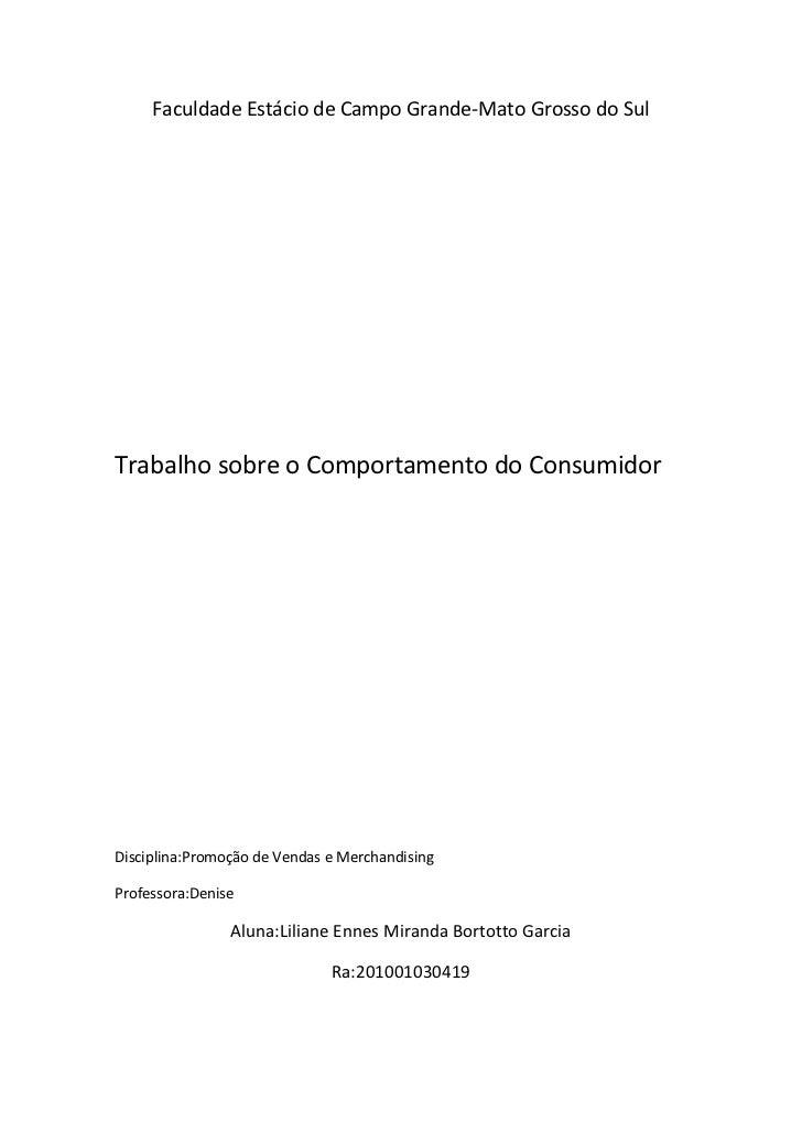 Faculdade Estácio de Campo Grande-Mato Grosso do SulTrabalho sobre o Comportamento do ConsumidorDisciplina:Promoção de Ven...