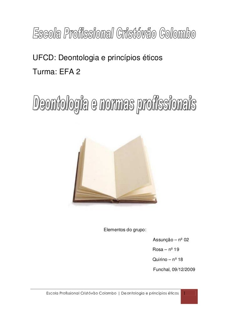 UFCD: Deontologia e princípios éticos Turma: EFA 2                                      Elementos do grupo:               ...