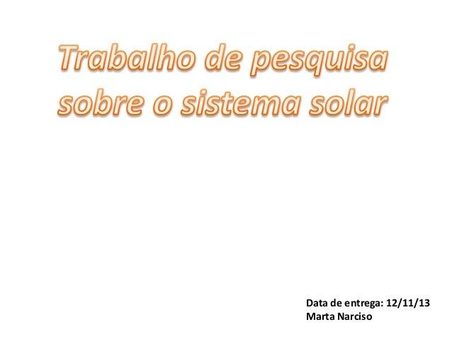 Data de entrega: 12/11/13 Marta Narciso
