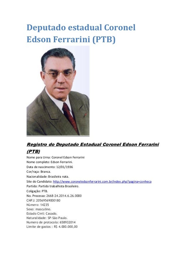 Deputado estadual Coronel Edson Ferrarini (PTB) Registro do Deputado Estadual Coronel Edson Ferrarini (PTB) Nome para Urna...