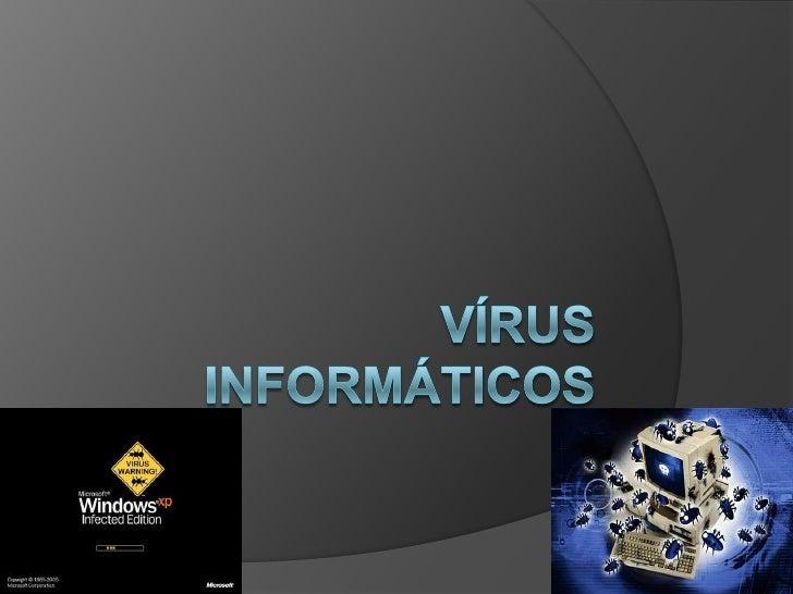 Vírus informáticos <br />