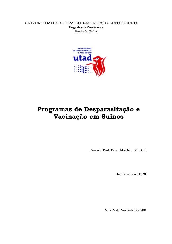 UNIVERSIDADE DE TRÁS-OS-MONTES E ALTO DOURO                Engenharia Zootécnica                   Produção Suína    Progr...