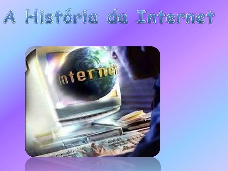 A História da Internet <br />