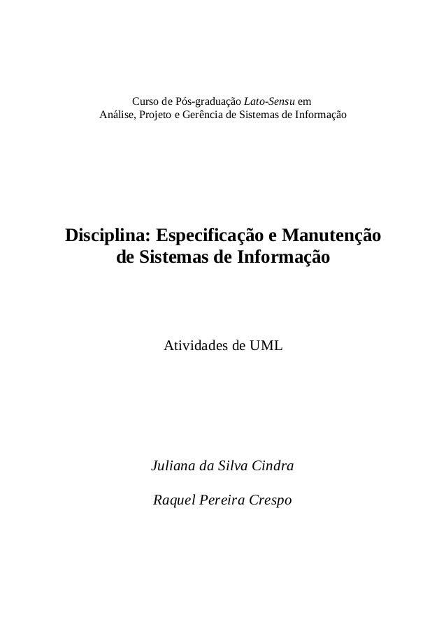 Curso de Pós-graduação Lato-Sensu emAnálise, Projeto e Gerência de Sistemas de InformaçãoDisciplina: Especificação e Manut...