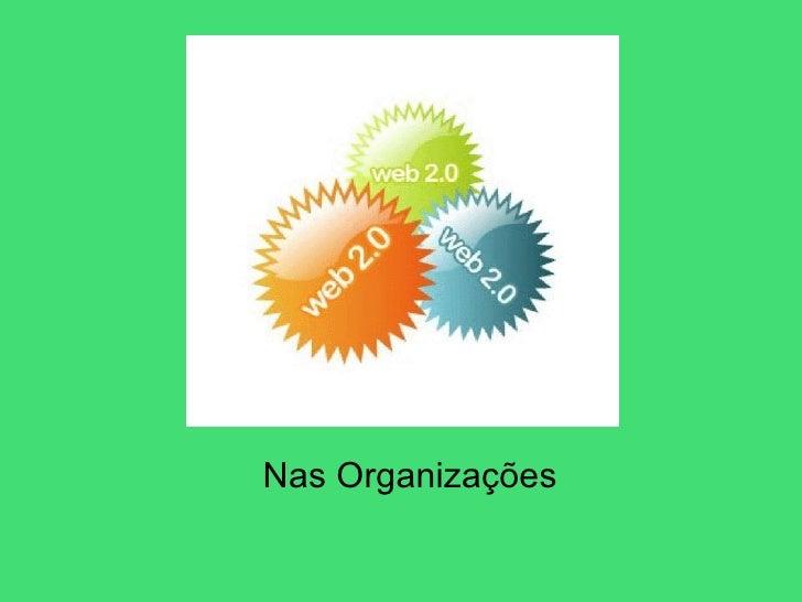 Nas Organizações