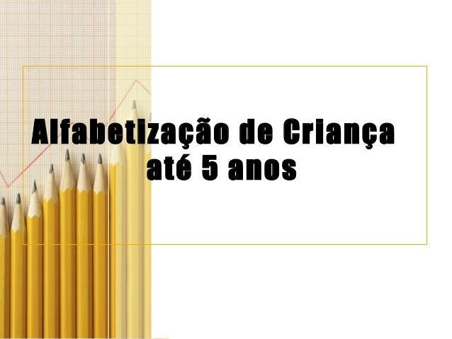 Montando EscolaAlfabetização de Criançaaté 5 anos