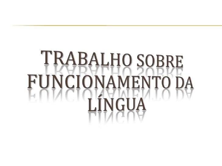 Trabalho sobre Funcionamento da Língua<br />