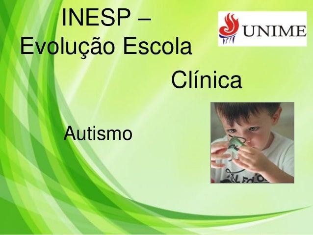 INESP –Evolução EscolaClínicaAutismo