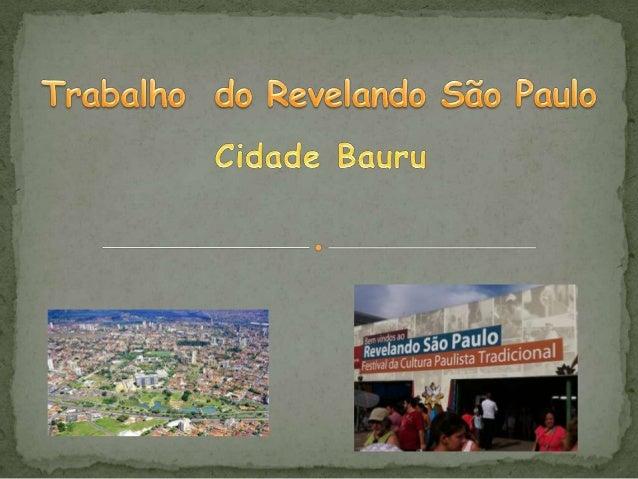 Bauru é um município brasileiro no interior do estado de São Paulo, sendo a cidade mais populosa do centro-oeste paulista....