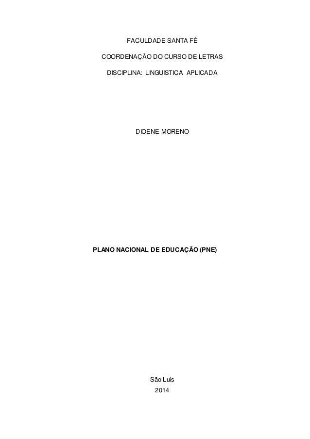 FACULDADE SANTA FÉ  COORDENAÇÃO DO CURSO DE LETRAS  DISCIPLINA: LINGUISTICA APLICADA  DIOENE MORENO  PLANO NACIONAL DE EDU...
