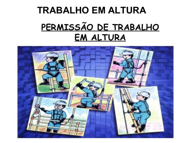 TRABALHO EM ALTURA PERMISSÃO DE TRABALHO EM ALTURA