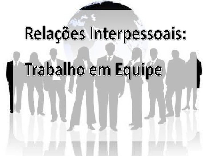 """Relações InterpessoaisSegundo Rocha (2010), """"relacionar-se é dar ereceber ao mesmo tempo, é abrir-se para o novo,é aceitar..."""